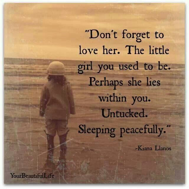 Those years of abuse your childhood was stollen - give her love and time to heal. Tell her she is safe now.