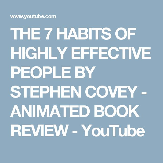 THE 7 HABITS OF HIGHLY EFFECTIVE PEOPLE BY STEPHEN COVEY - ANIMATED BOOK REVIEW - YouTube