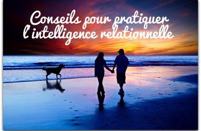 3 Conseils pour pratiquer l'intelligence relationnelle