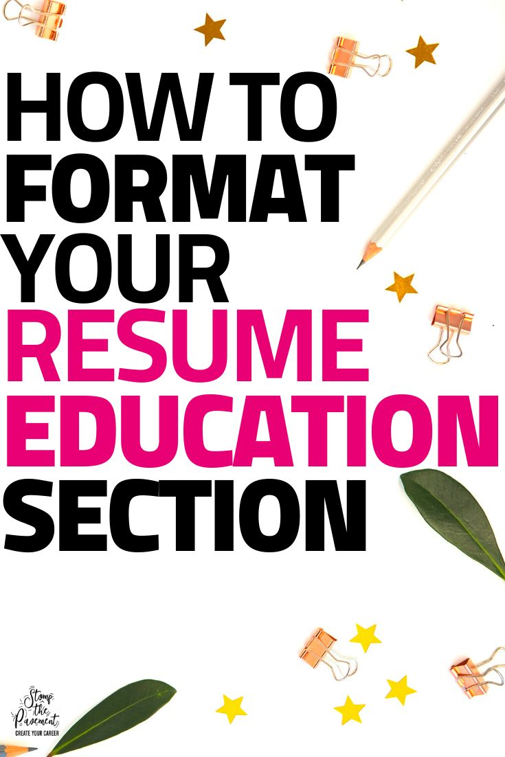 Expert tips to write format your resume education