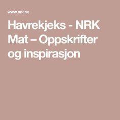 Havrekjeks - NRK Mat – Oppskrifter og inspirasjon