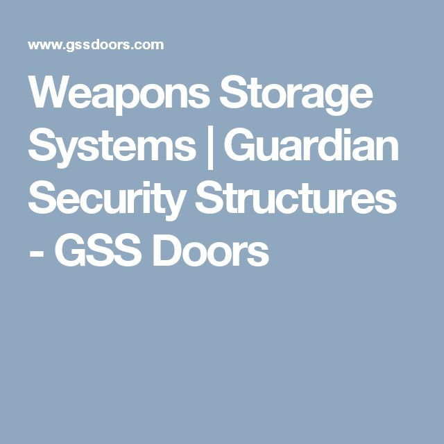 Weapons Storage Systems | Guardian Security Structures - GSS Doors