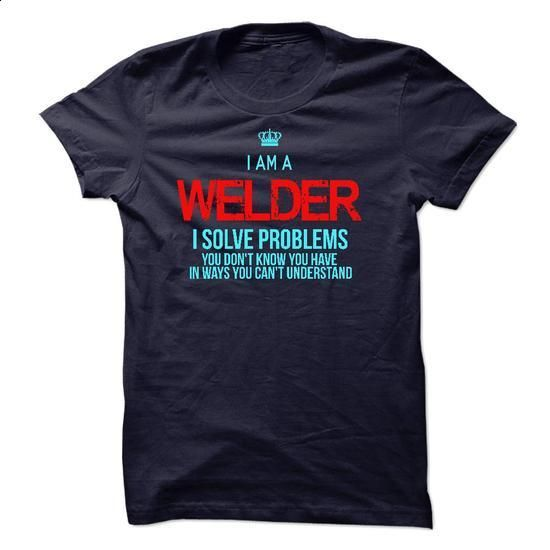 I am a Welder - #clothes #cheap t shirts. ORDER NOW => https://www.sunfrog.com/LifeStyle/I-am-a-Welder-18392792-Guys.html?60505