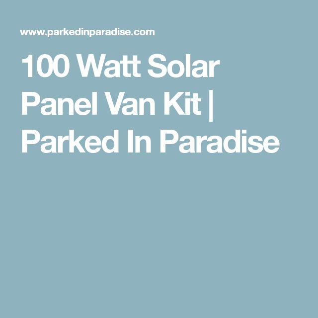 100 Watt Solar Panel Van Kit   Parked In Paradise