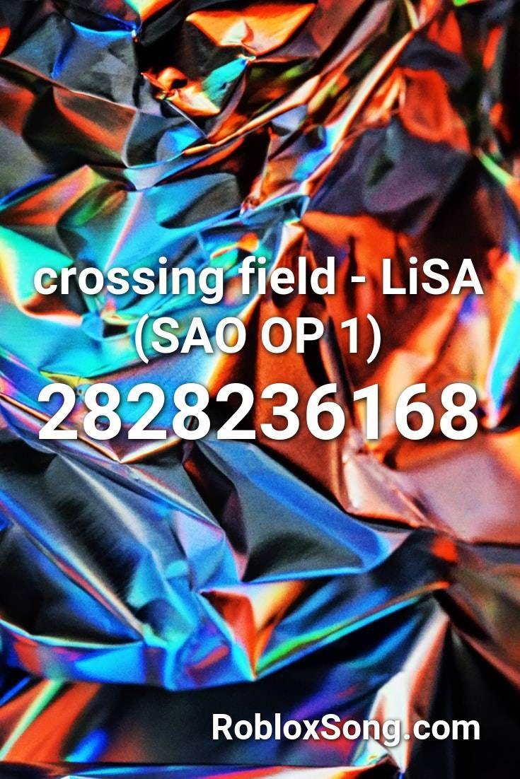 Crossing Field Lisa Sao Op 1 Roblox Id Roblox Music Codes In