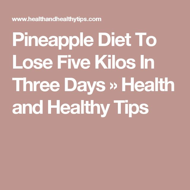 Pineapple Diet To Lose Five Kilos In Three Days » Health and Healthy Tips