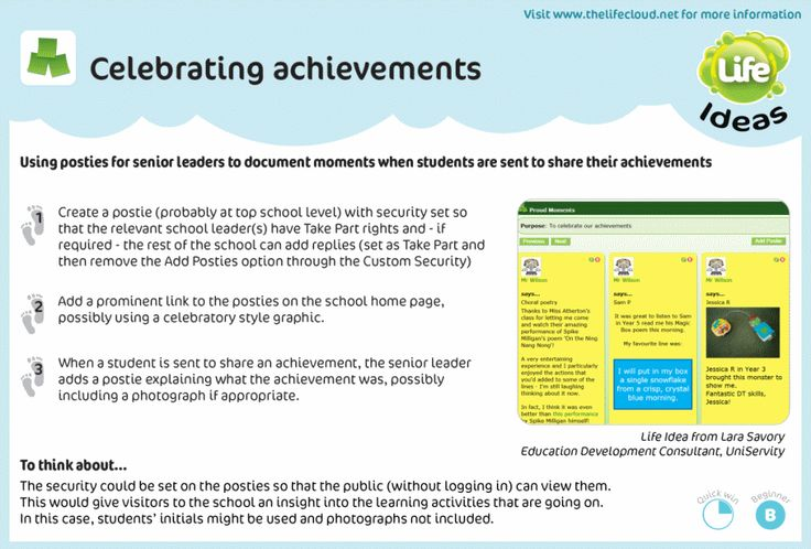 When students are sent to the Head/Principal to recognise their achievements, share these with the wider school community by publishing them on your learning platform or VLE. Another Life Idea from UniServity.com