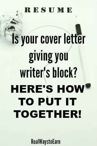 Is your cover letter giving you writer's block? Here's how to put together a good one.