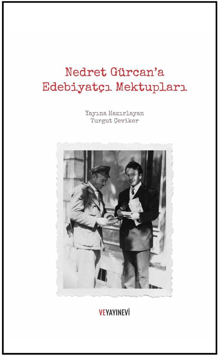Nedret Gürcan'a Edebiyatçı Mektupları, –edebiyat dünyamızda– 1950'lerdeki merkez-taşra ilişkilerine bakmamızı sağlıyor ve kendi dönemlerini belgeliyor.
