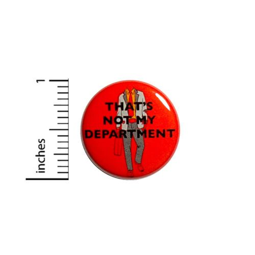 Funny-Work-Button-That-039-s-Not-My-Department-Sarcastic-Joke-Pin-Pinback-1-034-44-9