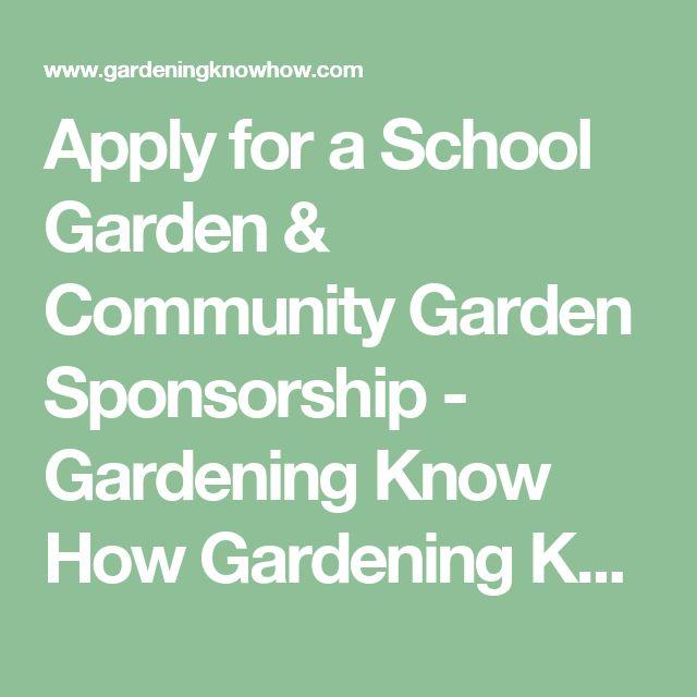 Apply for a School Garden & Community Garden Sponsorship - Gardening Know How Gardening Know How