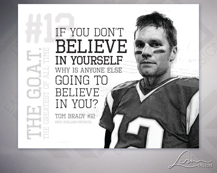 Tom Brady #12 - The G.O.A.T. - Believe - Football Horizontal Archival Print - Text with Image - 8x10, 11x14, 16x20, 20x24, 24x30 by EastonDesign on Etsy