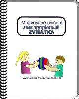 Motivované cvičení 1. - JAK VSTÁVAJÍ ZVÍŘÁTKA