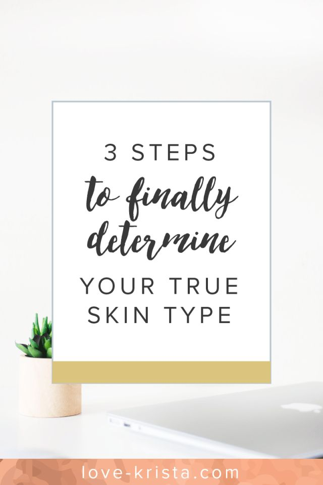 Ready to finally figure out your skin type once and for all? Click through for an easy 3-step process to do just that! From love-krista.com