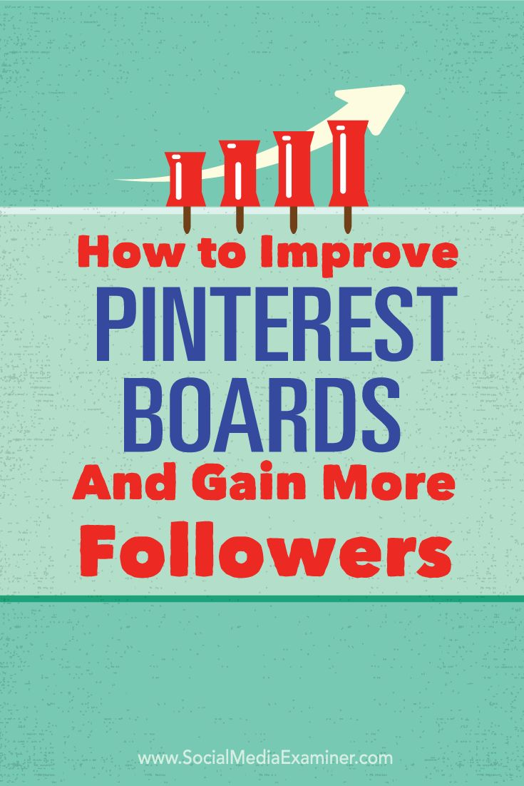 improve pinterest boards and gain followers
