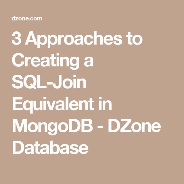 3 Approaches to Creating a SQL-Join Equivalent in MongoDB - DZone Database