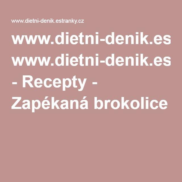 www.dietni-denik.estranky.cz - Recepty - Zapékaná brokolice