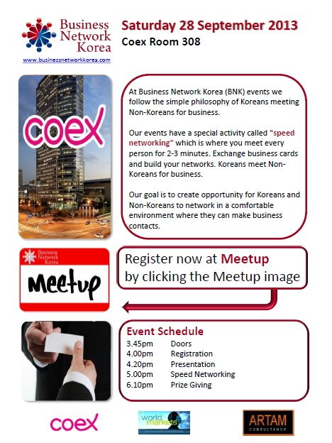 Join us at our next Business Network Korea at Coex on Saturday 28 September 2013.