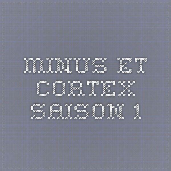 minus-et-cortex-saison-1