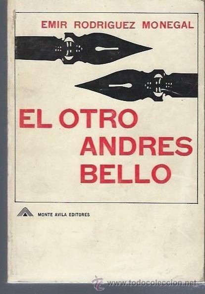 EMIR RODRIGUEZ MONEGAL, EL OTRO ANDRES BELLO, MONTE AVILA EDITORES, CARACAS 1969 - Foto 1