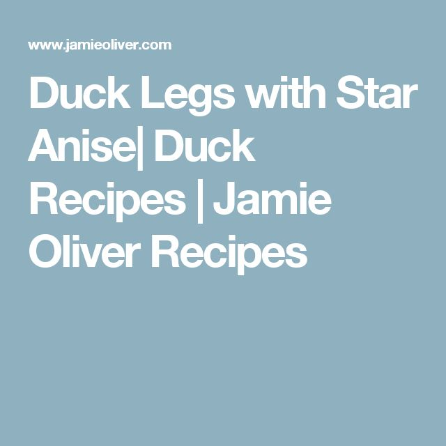 Duck Legs with Star Anise| Duck Recipes | Jamie Oliver Recipes