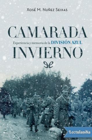 Se ha escrito mucho sobre la División Azul desde el punto de vista político, diplomático y militar, pero muy poco acerca de la experiencia vivida por estos cerca de 48 000 hombres, de los que unos cinco mil cayeron en combate. Xosé M. Núñez Seixas...