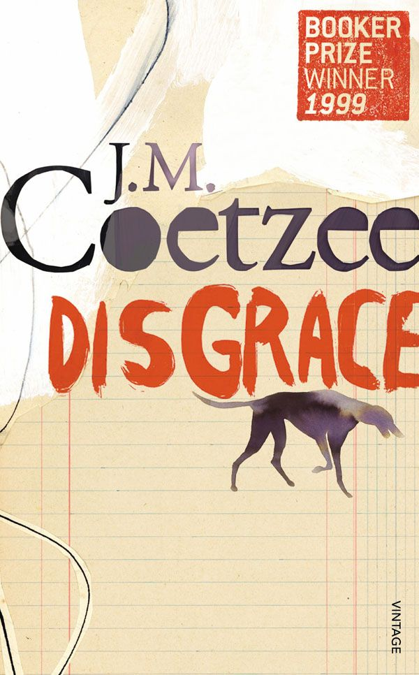 Disgrace by J.M. Coetzee | A story about life in post-aparteid South Africa