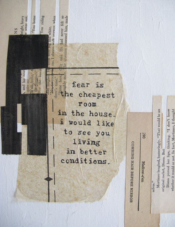 paper collage on canvas with hafiz quote.  better.   - fear is the cheapest room in the house.