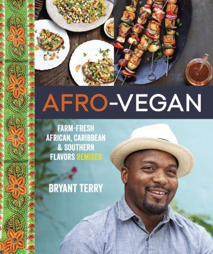 Afro-vegan: Farm-fresh African, Caribbean, and Southern Food Remixed by Bryant Terry http://www.amazon.co.uk/dp/1607745313/ref=cm_sw_r_pi_dp_YymMub1P3J2EP