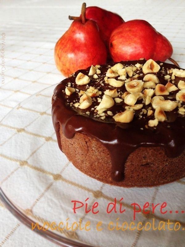 In viaggio in cucina: Pie di pere e nocciole... E cioccolato.
