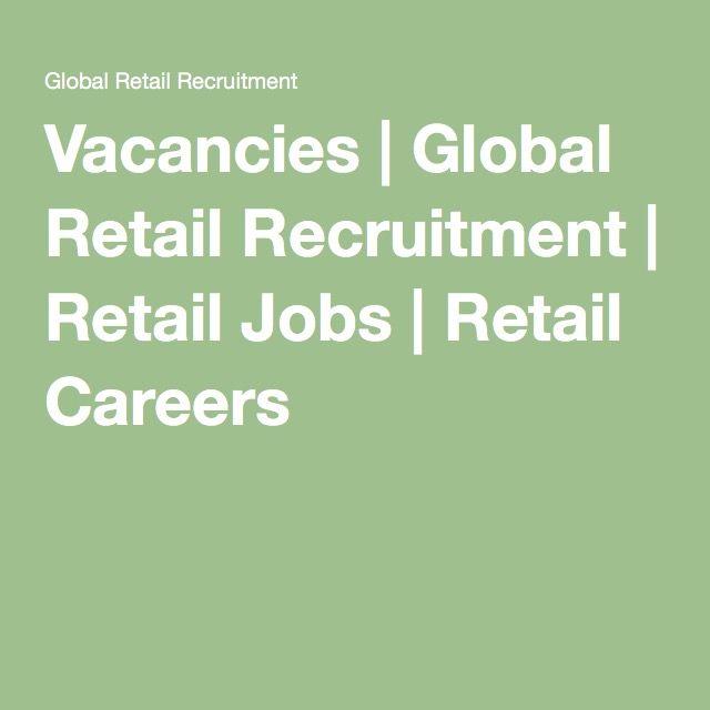 Vacancies   Global Retail Recruitment   Retail Jobs   Retail Careers