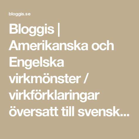 Bloggis | Amerikanska och Engelska virkmönster / virkförklaringar översatt till svenska!