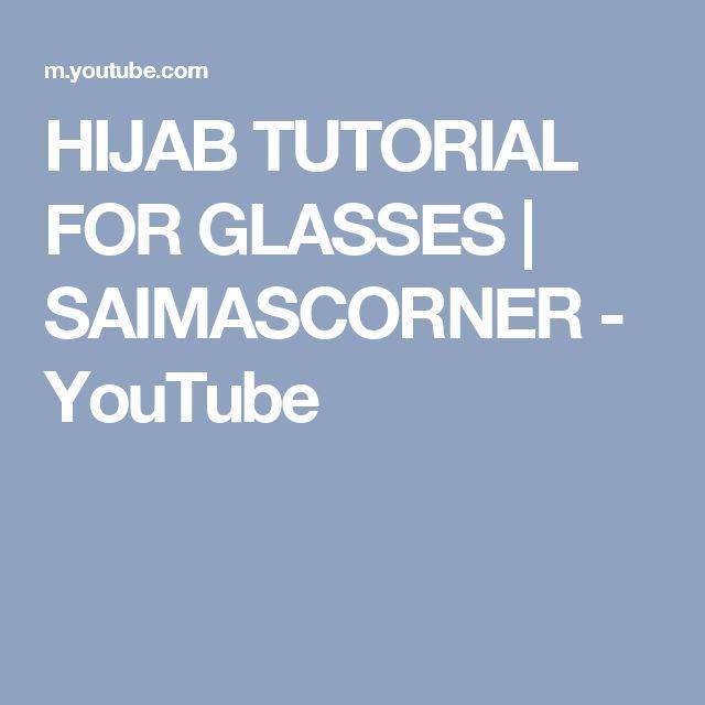 HIJAB TUTORIAL FOR GLASSES | SAIMASCORNER - YouTube