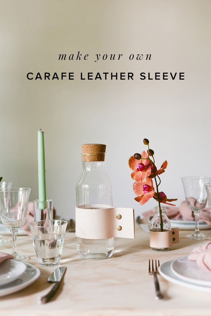 Wedding room decoration ideas 2018  Transform Glass Vessels with these DIY Leather Sleeves in