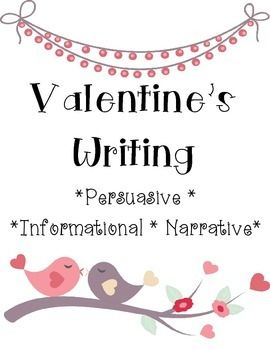 Valentine's Day Writing FREEBIE! Students practice writing narrative, persuasive, and informational paragraphs.