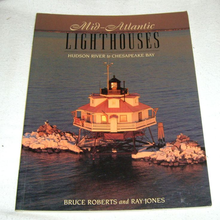 Mid-Atlantic Lighthouses: Hudson River to Chesapeake Bay by Bruce Roberts and...