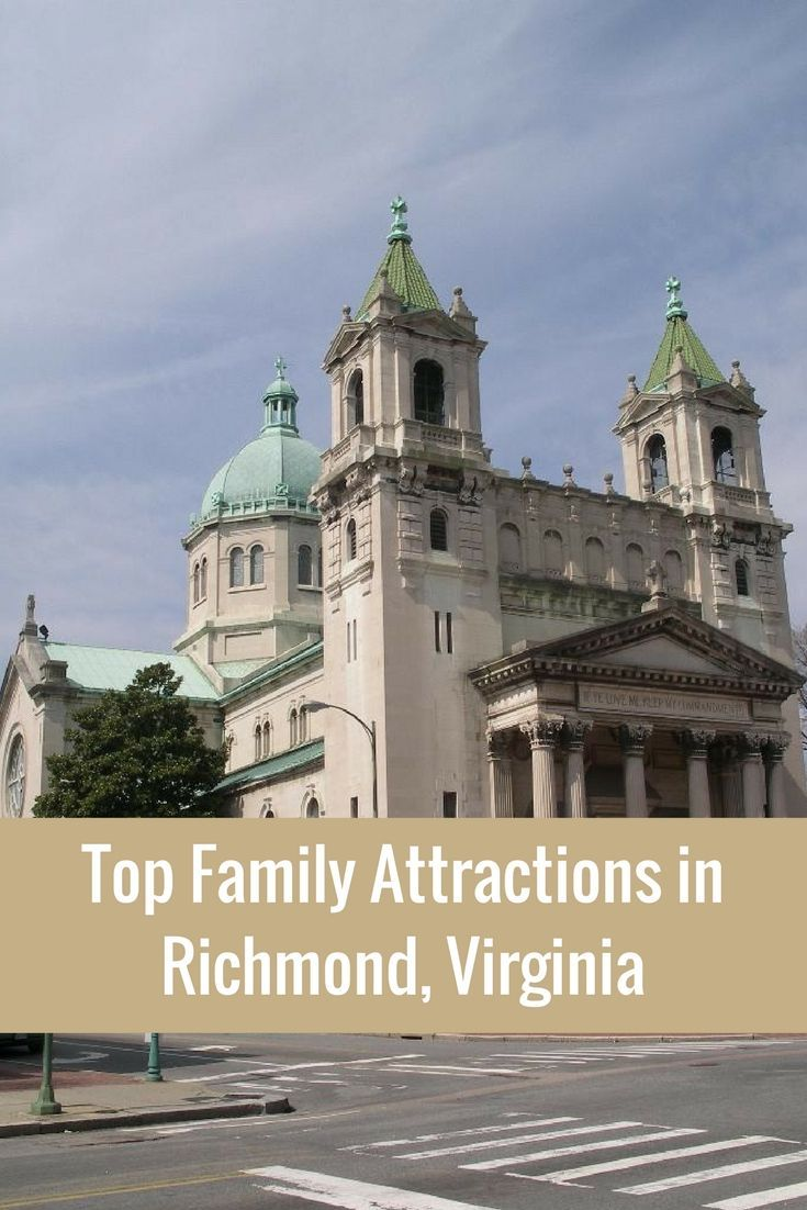 Top Family Attractions in Richmond, Virginia, USA