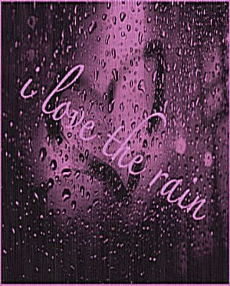 """I do love rainy days...so much so that my daughter, Caitlyn's middle name is """"Rain""""!"""