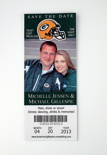Green Bay Packers - Wedding Save the Date Ticket......now lets change that to a blues hockey ticket :)