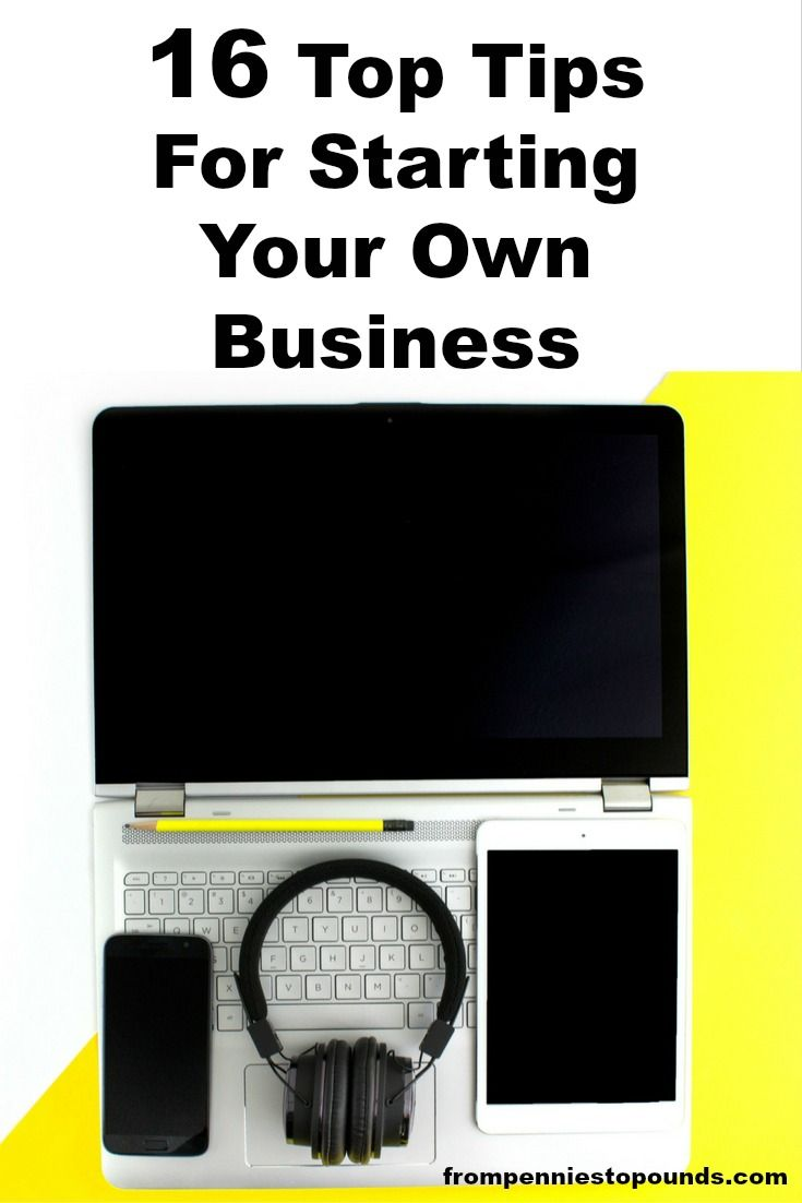 16 top tips for starting your own business. If you dream of working for yourself from home, being an entrepreneur, this is the article for you. It is full of useful information to get you started on the track of being your own boss. Get out of the rat race, achieve financial independence and pay off debt.  http://www.frompenniestopounds.com/16-top-tips-starting-business/