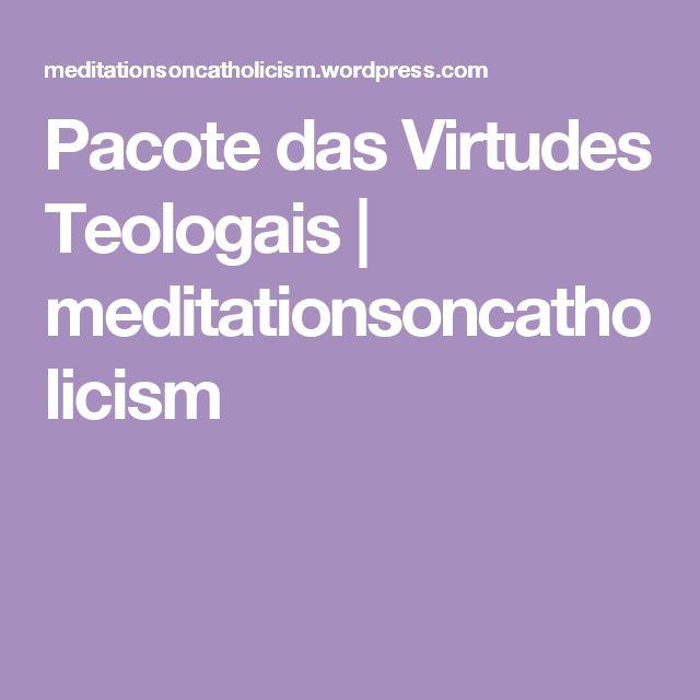 Pacote das Virtudes Teologais | meditationsoncatholicism