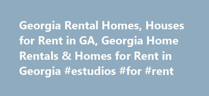 Georgia Rental Homes, Houses for Rent in GA, Georgia Home Rentals & Homes for Rent in Georgia #estudios #for #rent http://renta.nef2.com/georgia-rental-homes-houses-for-rent-in-ga-georgia-home-rentals-homes-for-rent-in-georgia-estudios-for-rent/  #find a rental property # Georgia Homes for Rent Find a Rental House in Georgia on RentalHouses.com Click on a city in the list to the left to see rental houses in that city. Choose from available GA houses for rent, condos for rent, town houses for…