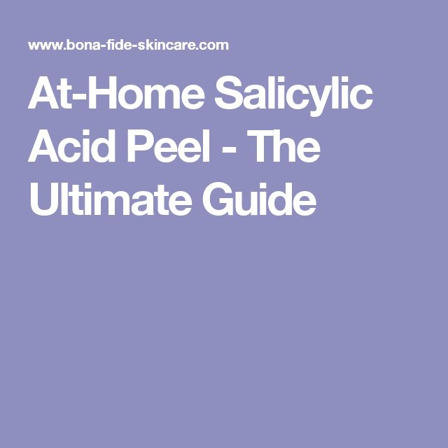 At-Home Salicylic Acid Peel - The Ultimate Guide