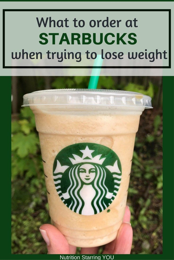 What to Order at Starbucks When Trying to Lose Weight. Includes suggestions for food and drinks via @LaurenPincusRD