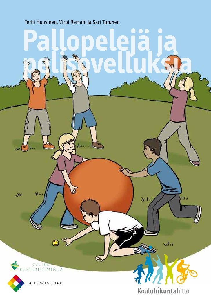 Terhi Huovinen, Virpi Remahl ja Sari Turunen     Pallopelejä ja  pelisovelluksia     www.kll.fi