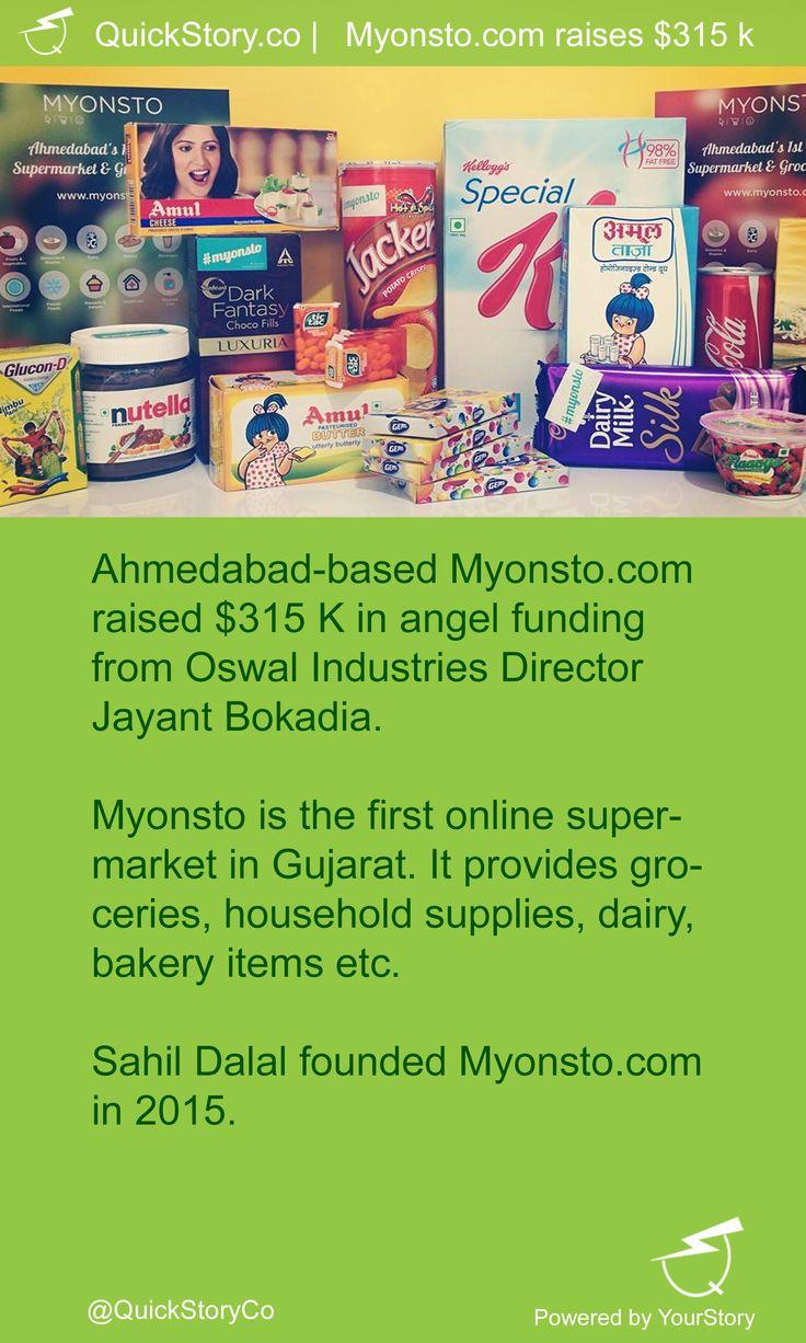 In July 2015, Myonsto.com  raised $315K from Oswal Industries - Jayant Bokadia
