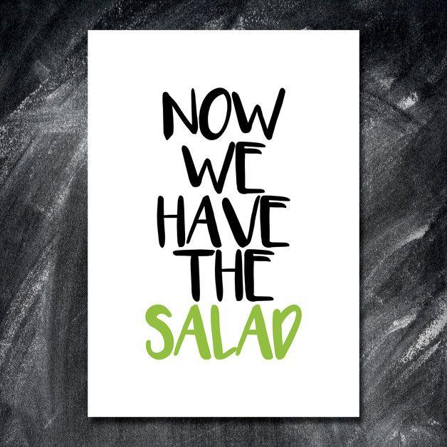 Spruch Drucke Poster Bild THE SALAD