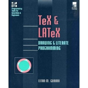 """Tex and Latex: Drawing and Literate Programming/Book and Disk"" - Eitan M. Gurari, 1993, 250"