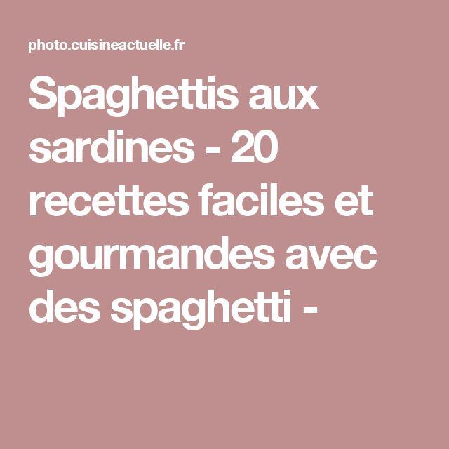 Spaghettis aux sardines - 20 recettes faciles et gourmandes avec des spaghetti -