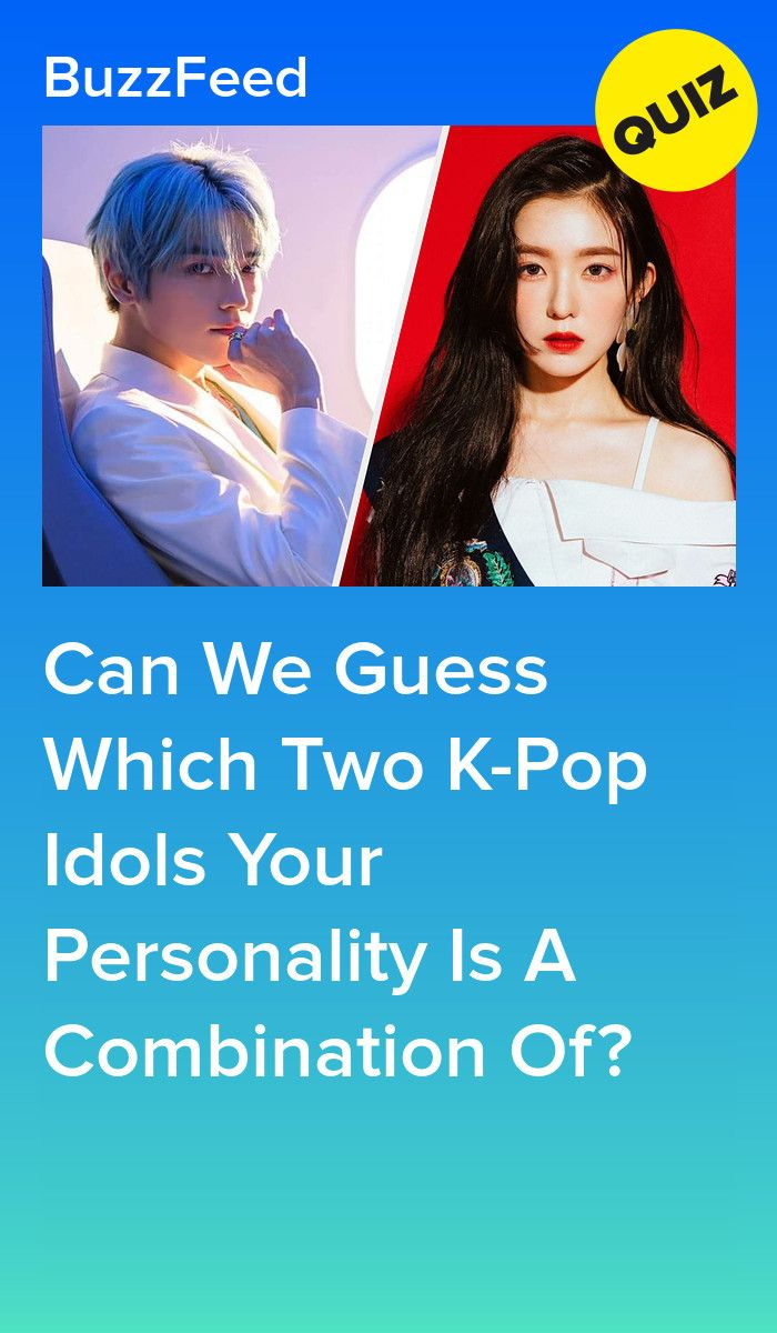 Everyone Is A Combination Of Two K Pop Idols Which Are You In 2021 Kpop Quiz Quizzes For Fun Buzzfeed Quiz Funny
